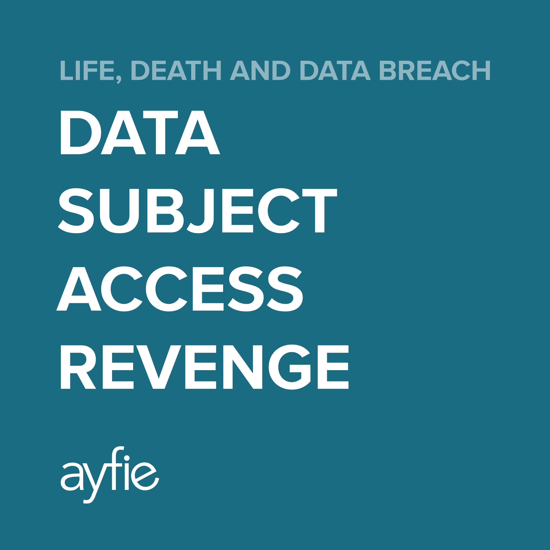 data-subject-access-revenge